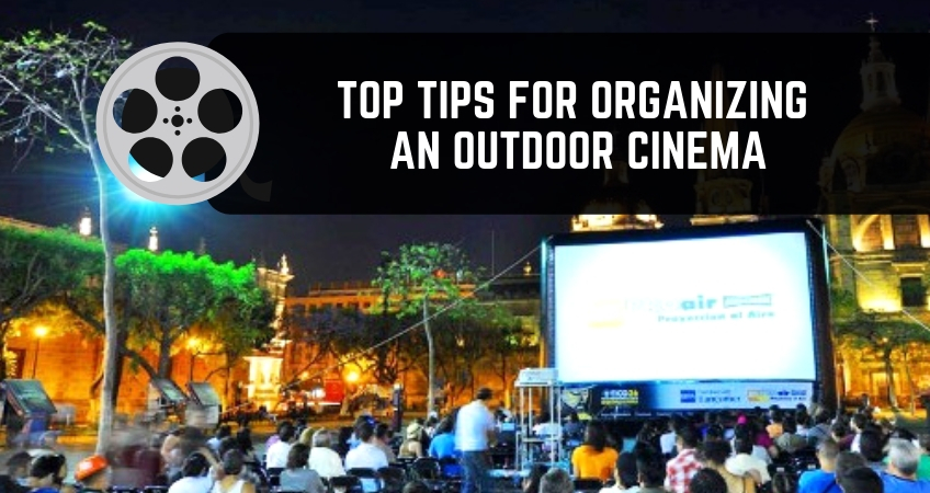 How to Organise an Outdoor Cinema for 2019