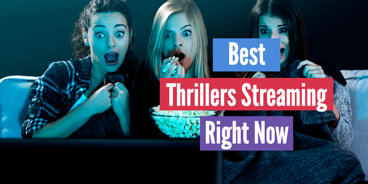 Best Thrillers To Stream Right Now